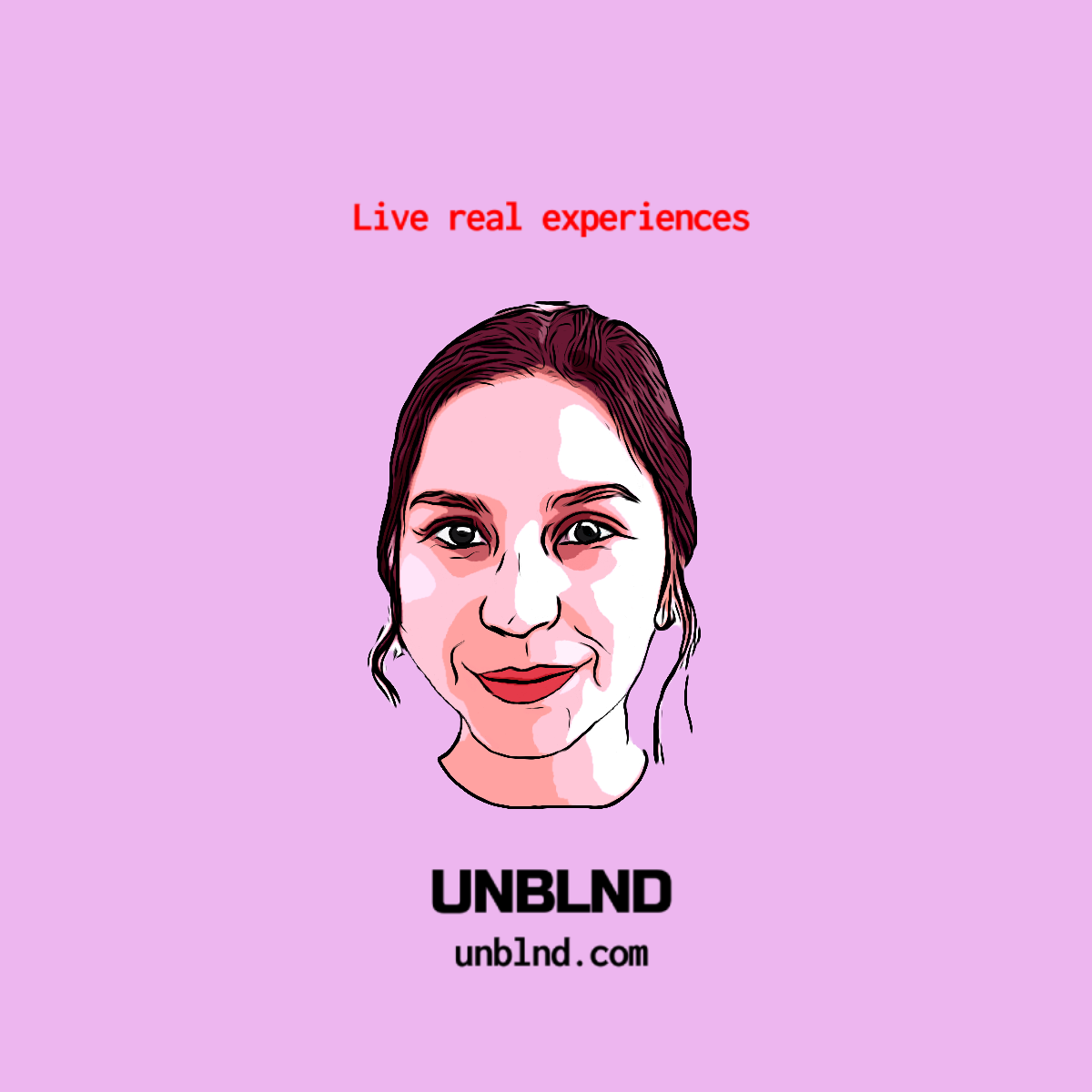 Ambassador Iara - Make new friends   UNBLND